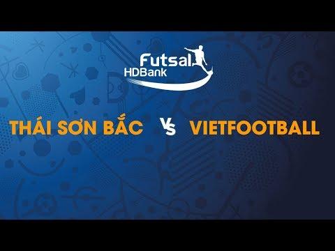 TRỰC TIẾP | THÁI SƠN BẮC - VIETFOOTBALL | Vòng loại giải futsal HDBank VĐQG 2019 | BLV Quang Huy - Thời lượng: 1 giờ và 33 phút.