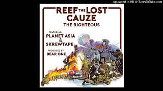 Reef The Lost Cauze - The Righteous Featuring Planet Asia & Skrewtape (Produced By Bear One)