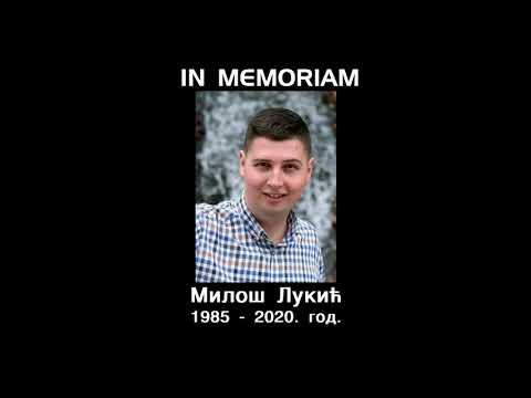 IN MEMORIAM  – МИЛОШ ЛУКИЋ