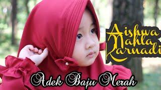 Video Aishwa Nahla - Shalawat Badar (Adek baju Merah) New Version MP3, 3GP, MP4, WEBM, AVI, FLV September 2019