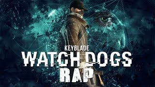 WATCH DOGS RAP - Hackeando la Justicia | Keyblade