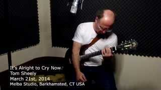 It's Alright to Cry Now - Tom Sheely at Melba Studio 2014-3-21