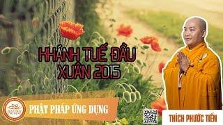 Khánh Tuế Đầu Xuân 2015 - Thầy Thích Phước Tiến