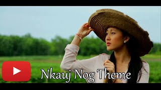 NKAUJ NOG Theme SONG