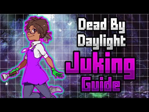 Dead By Daylight Tutorial : Juking