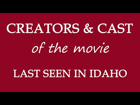 Last Seen in Idaho (2018) Movie Cast and Creators Info