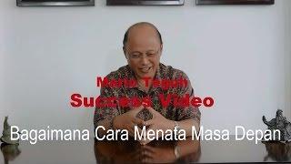 Video Cara Menata Masa Depan - Mario Teguh Success Video MP3, 3GP, MP4, WEBM, AVI, FLV Juli 2018