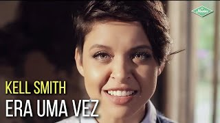 image of Kell Smith - Era Uma Vez (videoclipe oficial)