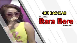 Video SITI BADRIAH [Bara Bere] Live At Inbox (06-11-2014) Courtesy SCTV MP3, 3GP, MP4, WEBM, AVI, FLV September 2018