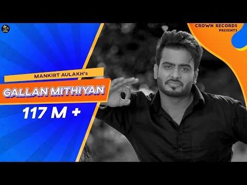 GALLAN MITHIYAN || MANKIRT AULAKH || PARMISH VERMA || CROWN RECORDS