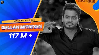Video GALLAN MITHIYAN || MANKIRT AULAKH || PARMISH VERMA || CROWN RECORDS MP3, 3GP, MP4, WEBM, AVI, FLV Maret 2019