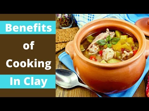 Discover Clay Pot Cooking Benefits | Health Benefits Of Earthenware Or Earth Cooking Pots + How Tos
