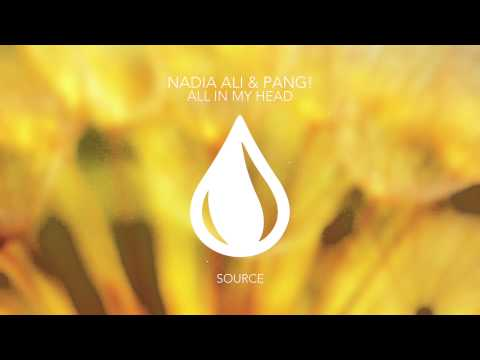 Nadia Ali & PANG! - All In My Head (Extended Mix)