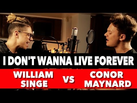I Don't Wanna Live Forever (Sing Off vs. William Singe)