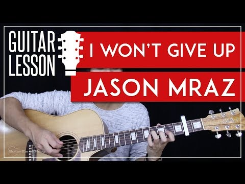 I Won't Give Up Guitar Tutorial - Jason Mraz Guitar Lesson 🎸 |Chords + Tabs + Guitar Cover| Mp3