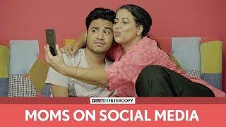 Video FilterCopy | Moms On Social Media | Ft. Aniruddha Banerjee and Mona Ambegaonkar MP3, 3GP, MP4, WEBM, AVI, FLV September 2018