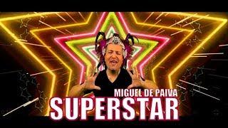 Miguel de Paiva - SUPERSTAR (Official Video)