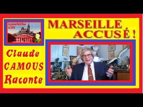 Marseille Accusé ! « Claude Camous Raconte » le Procès David Bosc en 1874