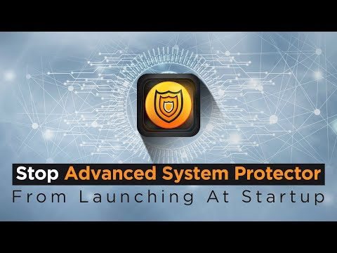How To Stop Advanced System Protector From Launching At Startup