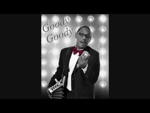 Goody Goody - Leon Chavis and the Zydeco Flames