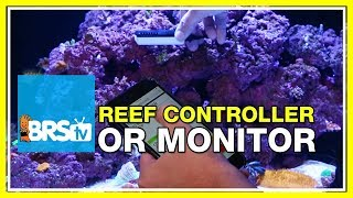 FAQ #43:  Aquarium monitors and controllers, what is the difference and which is best?