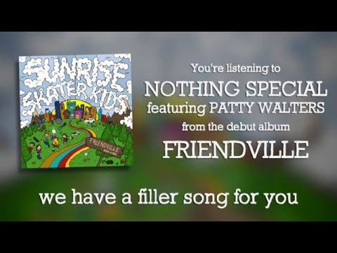 Video Sunrise Skater Kids - Nothing Special ft. Patty Walters (Official Lyric Video) download in MP3, 3GP, MP4, WEBM, AVI, FLV February 2017