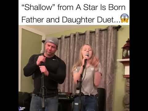 Shallow' From A Star Is Born Father And Daughter Duet
