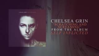 Chelsea Grin Scratching And Screaming music videos 2016