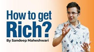 Video How to get Rich? By Sandeep Maheshwari I Hindi MP3, 3GP, MP4, WEBM, AVI, FLV Agustus 2018