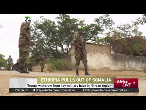 Ethiopia troops withdraw from key military base in Hiiraan region CCTV