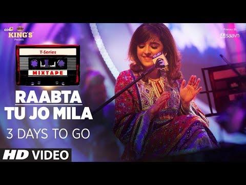 Tu Jo Mila Raabta Shirley Setia Jubin Nautiyal   T-Series Mixtape   Bhushan Kumar Ahmed K Abhijit