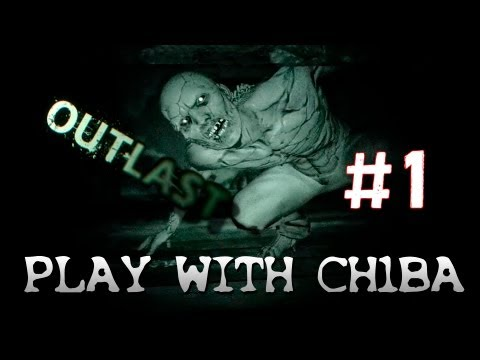 Play with Ch1ba - Outlast - #1 Добро пожаловать в дурку!