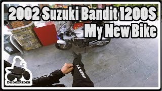 6. My New Bike - 2002 Suzuki Bandit 1200S