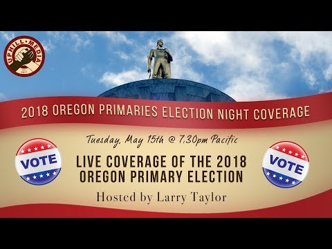 Live Election Night Coverage of the 2018 Oregon Primary with Progressive Oregon