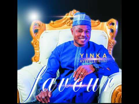 Favour - Yinka Ayefele_Favour Track#2 [Official Audio]