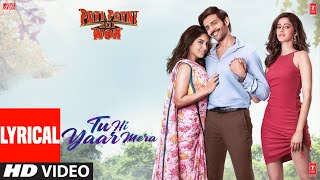 Video LYRICAL: Tu Hi Yaar Mera | Pati Patni Aur Woh | Kartik A, Bhumi P, Ananya P | Rochak,Arijit S,Neha K download in MP3, 3GP, MP4, WEBM, AVI, FLV January 2017