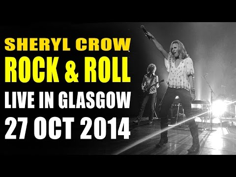 "Sheryl Crow – ""Rock and Roll"" (Live in Glasgow – 27 Oct 2014)"