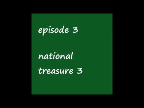 episode 3 - national treasure 3