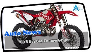 3. WOW AMAZING!!!2018 Gas Gas Enduro GP 300 Price & Spec