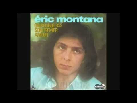 Eric Montana  On n'oublie pas son premier amour  1974