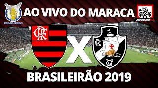 FLAMENGO X VASCO AO VIVO DO MARACA | 34ª RODADA BRASILEIRÃO 2019 - NARRAÇÃO RUBRO-NEGRA