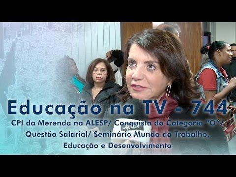 CPI da Merenda na ALESP/ Conquista do Categoria O/ Questão Salarial/ Seminário Mundo do Trabalho, Educação e Desenvolvimento