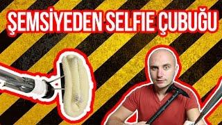 Şemsiyeden Selfie Çubuğu Yapıyoruz