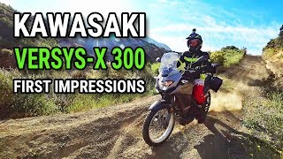 5. Kawasaki Versys-X 300 Test Ride and First Impressions - On Road and Off Road!