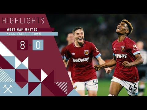 HIGHLIGHTS | WEST HAM UNITED 8-0 MACCLESFIELD TOWN