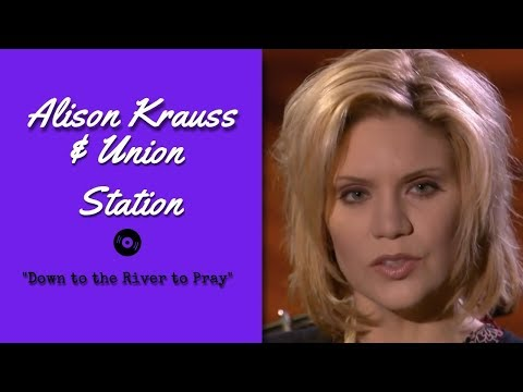 Alison Krauss & Union Station - Down To The River To Pray [ Live | 2003 ]
