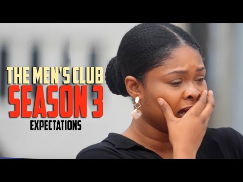 THE MEN'S CLUB SEASON 3 / Expectations