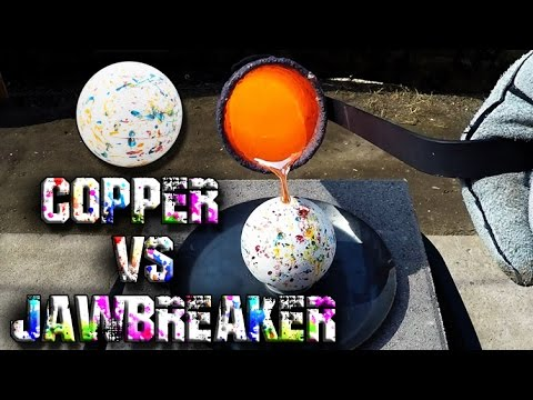 Pouring Molten Copper on a Giant Jawbreaker