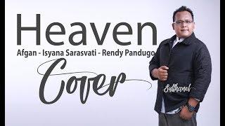 HEAVEN - Afgan Isyana Sarasvati Rendy Pandugo Cover - Sulthanel