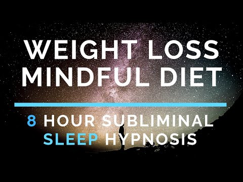 Mindful Diet - 8 Hour Sleep Hypnosis - Weight Loss (Subliminal)